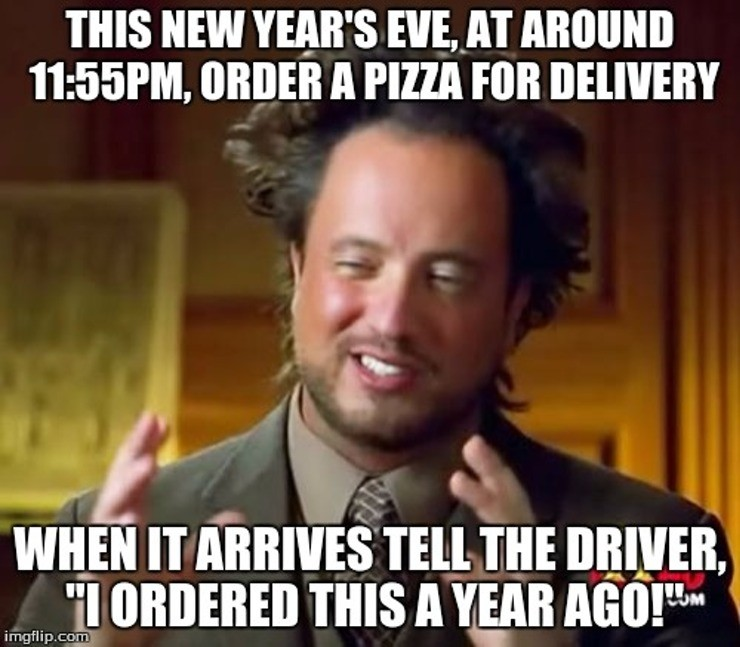 funny happy new year memes - pizza delivery