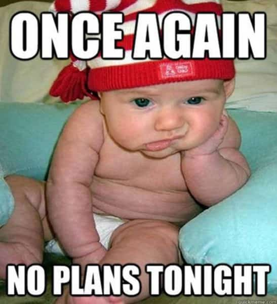 funny happy new year memes - No plans for tonight