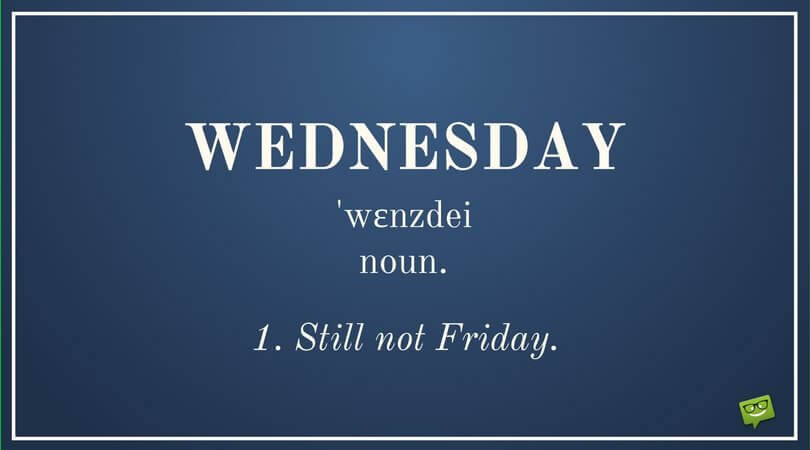 Funny Wednesday quotes to kick-start your Wednesday with ...
